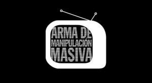 TV ARMA DE MANIPULACIÓN MASIVA